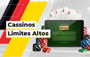 Cassinos Online com Limites Altos no Brasil