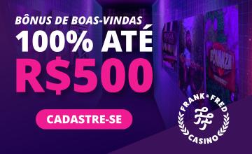 Frank & Fred - Receber o Bônus de 100% até R$500