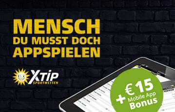 Die besten Online Sportwetten bei xtip tablet plus 15 Euro mobil Bonus wording Mensch du musst doch appspielen