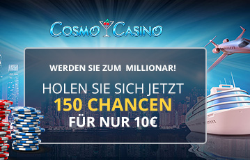 Die besten Online Casino Spiele bei Cosmo Casino call to action 150 Chancen holen Pokerchips